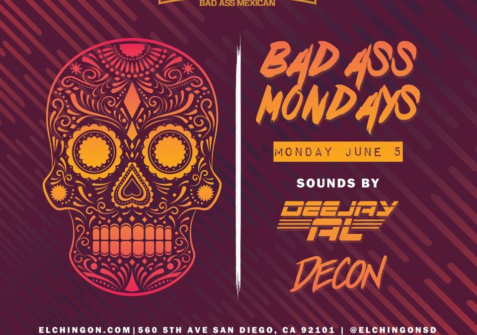 Bad Ass Mondays featuring DeeJay Al & DJ Decon