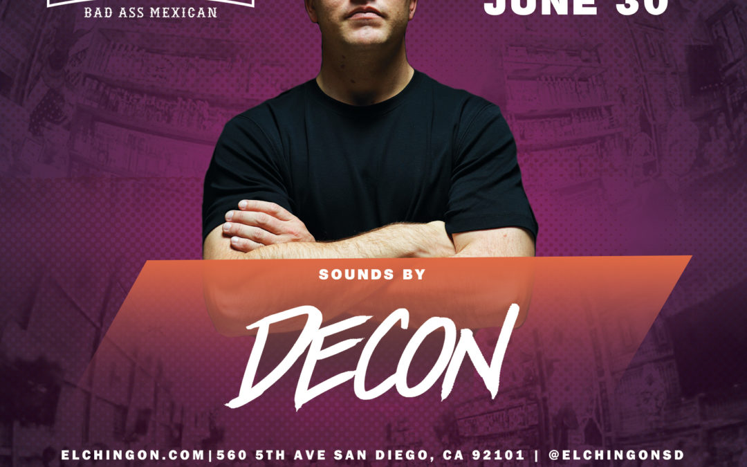 Chingon Fridays featuring Decon