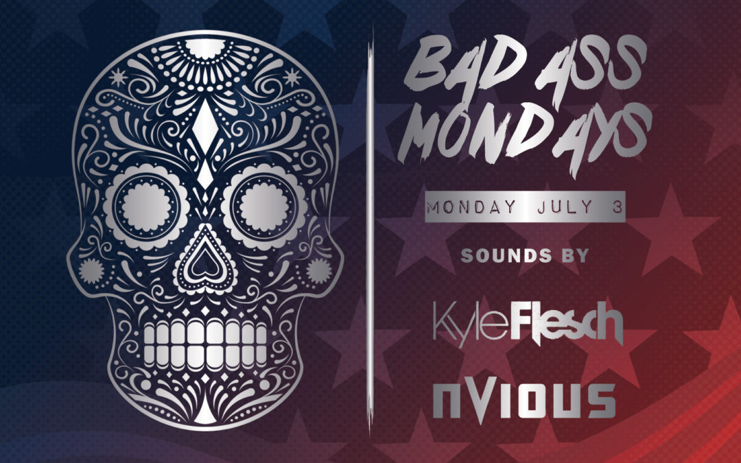 Bad Ass Mondays featuring Kyle Flesch & Nvious