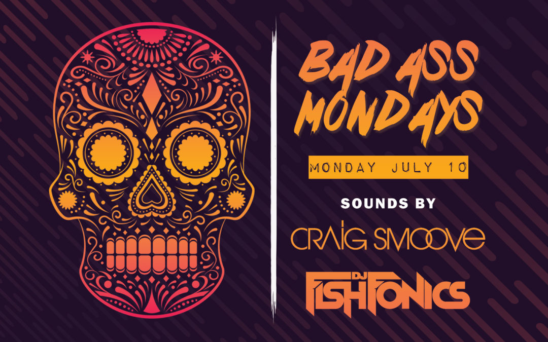Bad Ass Mondays featuring Craig Smoove & Fishfonics