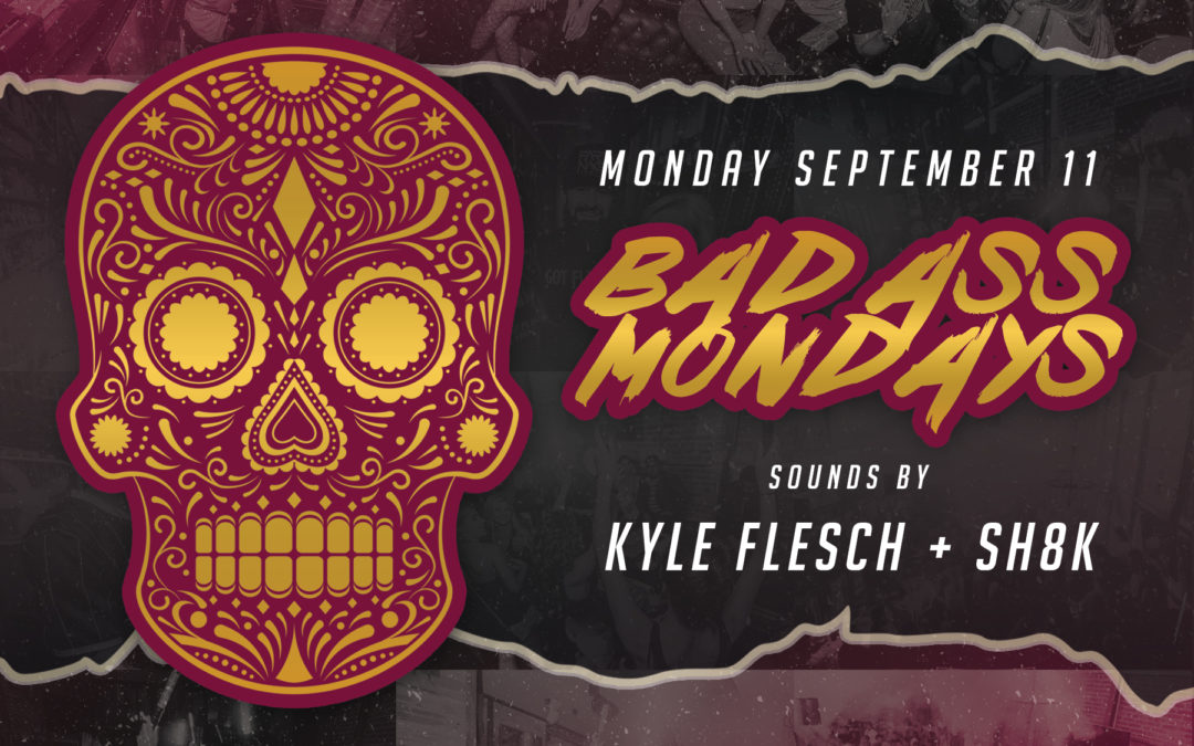Bad Ass Mondays with Kyle Flesch + SH8K