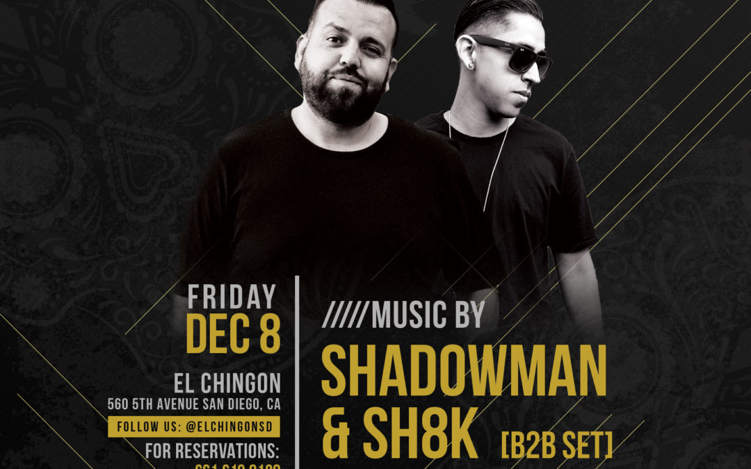 Chingon Fridays with SH8K + DJ Shadowman
