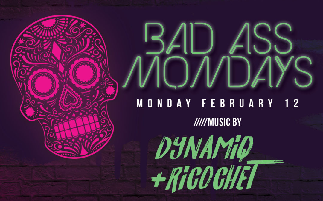 Bad Ass Mondays with Dj Dynamiq + Ricochet